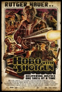 Hobo with a shotgun ( 2011 USA )