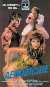 Aerobicide (Killer workout) (1987 USA)