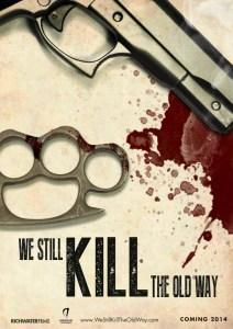 We-Still-Kill-the-Old-Way-2014