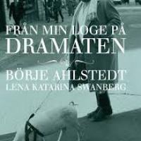 Börje Ahlstedt: Från min loge på Dramaten
