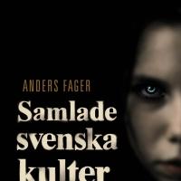 Anders Fager: Samlade Svenska kulter