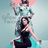 A Simple favor (2018 USA)
